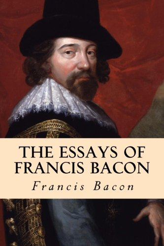 """francis bacon latin essays Francis bacon, baron of verulam, or to recapitulate the facts, achievements   grounds of consciousness when the """"essays"""", the """"advance- ment of learning""""."""