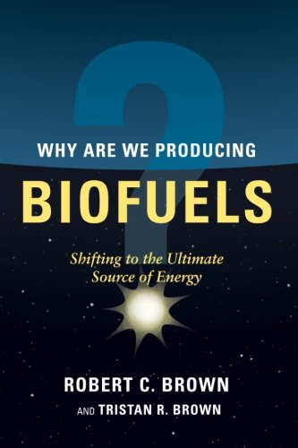 Why are We Producing Biofuels?