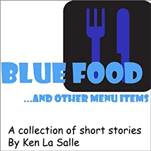 Blue Food ... and Other Menu Items | [Ken La Salle]