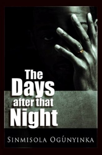 The Days After That Night by Sinmisola Ogunyinka