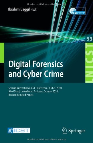 Digital Forensics and Cyber Crime: Second International ICST Conference, ICDF2C 2010, Abu Dhabi, United Arab Emirates, October 4-6, 2010, Revised ... and Telecommunications Engineering)