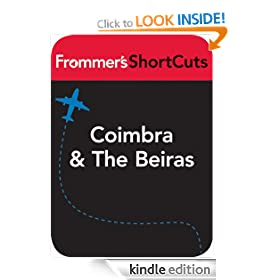 Coimbra and The Beiras, Portugal: Frommer's ShortCuts: Frommer's Shortcuts Series, Book 655
