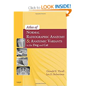 Atlas of Normal Radiographic Anatomy and Anatomic Variants in the Dog and Cat [Hardcover]