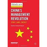 China's Management Revolution: Spirit, Land, Energy (think: act International Management Knowledge)