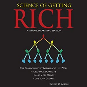Science of Getting Rich - Network Marketing Edition | [Wallace D. Wattles, Hugh Newman]