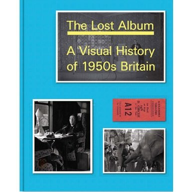 The Lost Album: A Visual History of 1950s Britain