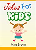 Jokes for kids : Funny jokes and riddles for kids (jokes, best jokes, riddles, funny jokes)