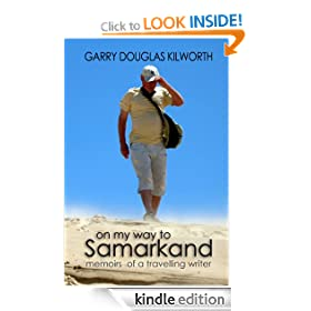 On my way to Samarkand: memoirs of a travelling writer