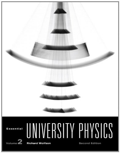 Essential University Physics: Volume 2 (2nd Edition)