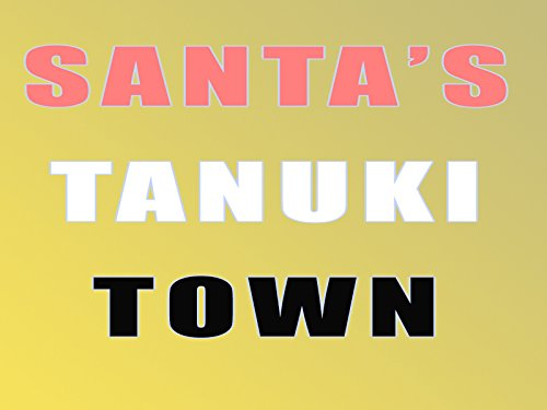 Santa's Tanuki Town on Amazon Prime Instant Video UK