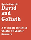 David and Goliath by Malcolm Gladwell - A 30-minute Chapter-by-Chapter Summary