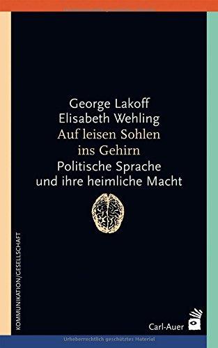 Auf leisen Sohlen ins Gehirn: Politische Sprache und ihre heimliche Macht