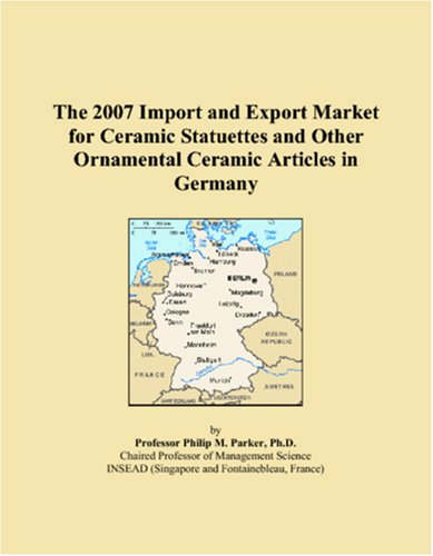 The 2007 Import and Export Market for Ceramic Statuettes and Other Ornamental Ceramic Articles in Germany