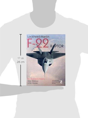 Lockheed-Martin F-22 Raptor: An Illustrated History (Schiffer Military/Aviation History)