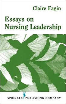 essays on nursing leadership Short essay on leadership leadership is defined as 'the process in which an individual influences the group of individuals to essays, letters.
