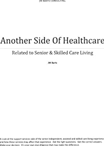 The Support Services Side of Senior & Skilled Care Living and Key Questions to Ask from JW Bartz Consulting