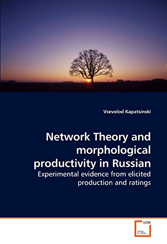 Network Theory and morphological productivity in Russian: Experimental evidence from elicited production and ratings PDF