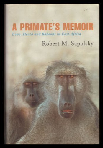 A Primate's Memoir: Love, Death and Baboons in East Aftica
