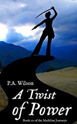 A Twist of Power, Book 3 of the Madeline Journeys