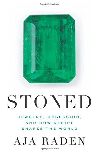 Stoned: Jewelry, Obsession, and How Desire Shapes the World PDF