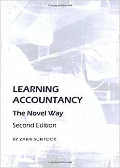 Learning Accountancy: The Novel Way Second Edition