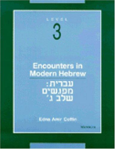 Encounters in Modern Hebrew: Level 3