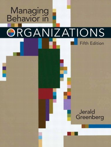 Managing Behavior in Organizations (5th Edition)