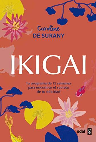 Ikigai  [Caroline de Surany] (Tapa Blanda)