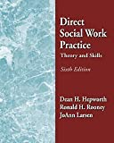 By Dean H. Hepworth Direct Social Work Practice: Theory and Skills (with InfoTrac) (6th Edition)