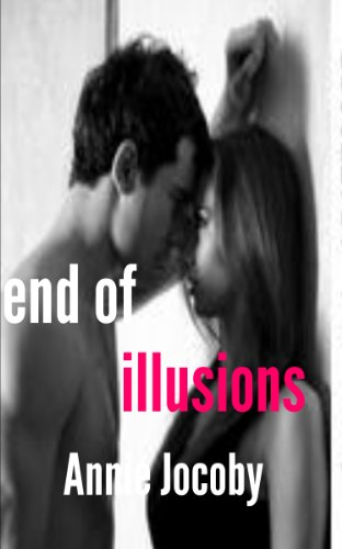 End of Illusions by Annie Jocoby