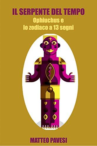 il-serpente-del-tempo-ophiuchus-e-lo-zodiaco-a-13-segni-italian-edition