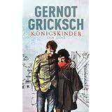 """K�nigskinder: Romanvon """"Gernot Gricksch"""""""