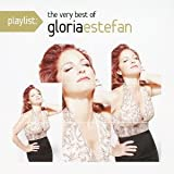 GLORIA ESTEFAN Gloria Estefan - Playlist: The Very Best Of Gloria Estefan [Japan CD] SICP-3606