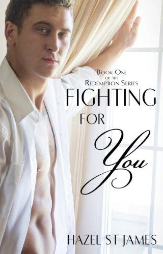 Fighting For You (Redemption) by Hazel St James