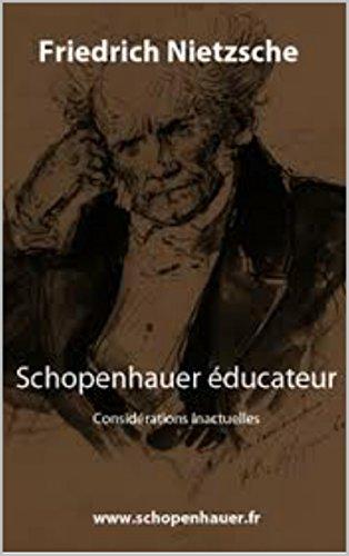 Friedrich Nietzsche - Schopenhauer éducateur: Considérations inactuelles vol 5, tome 2 (French Edition)