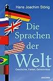 Die Sprachen der Welt. Geschichte. Fakten. Geheimnisse