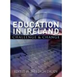 img - for [(Education in Ireland: Challenge and Change)] [Author: Sheelagh Drudy] published on (December, 2009) book / textbook / text book