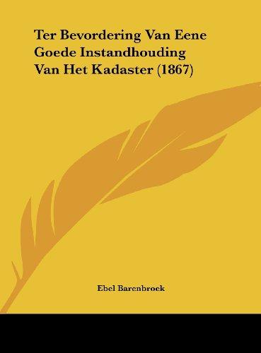 Ter Bevordering Van Eene Goede Instandhouding Van Het Kadaster (1867)