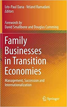Family Businesses In Transition Economies: Management, Succession And Internationalization