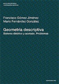 Geometria Descriptiva. Sistema Didrico y Acotado. Problemas (Spanish Edition)