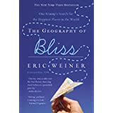 The Geography of Bliss: One Grump's Search for the Happiest Places in the World ~ Eric Weiner