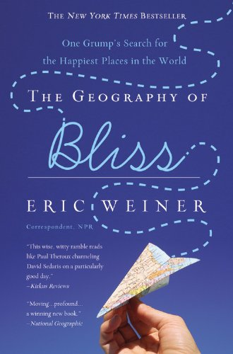 The Geography of Bliss: One Grump's Search for the...