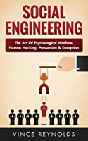 Social Engineering: The Art of Psychological Warfare, Human Hacking, Persuasion, and Deception Front Cover