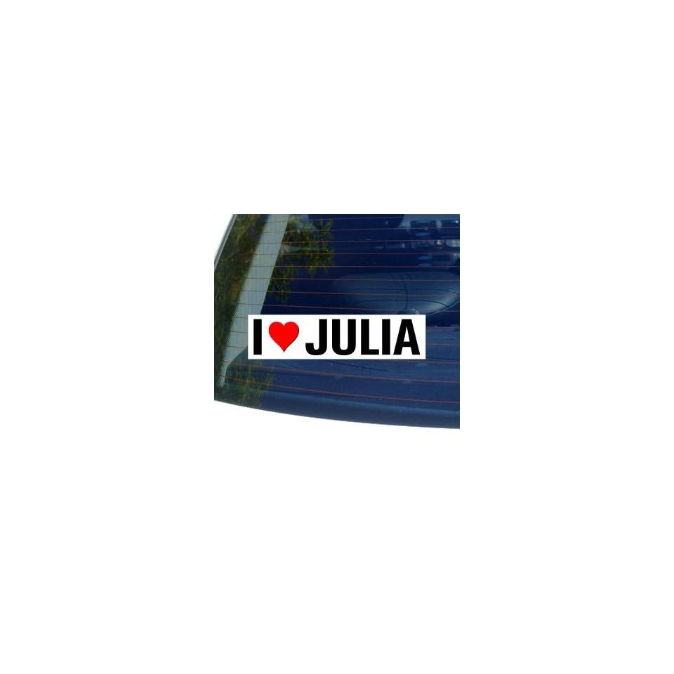 I Love Heart JULIA   Window Bumper Sticker