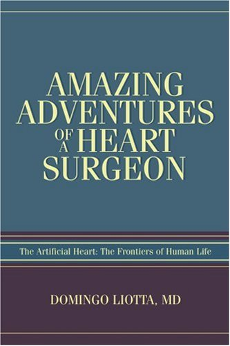 Amazing Adventures of a Heart Surgeon: The Artificial Heart: The Frontiers of Human Life (English and Spanish Edition)