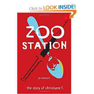 Zoo Station: The Story of Christiane F. (True Stories) Christiane F and Christina Cartwright