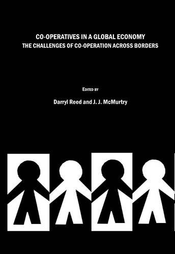 Co-Operatives in a Global Economy: The Challenges of Co-Operation Across Borders