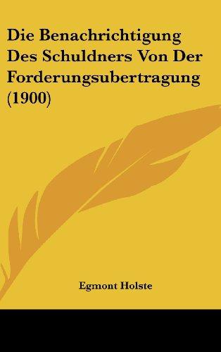 Die Benachrichtigung Des Schuldners Von Der Forderungsubertragung (1900)