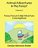 img - for Posey Possum's Big Adventure Coloring Book (Animal Adventures in the Forest Coloring Book) (Volume 2) book / textbook / text book