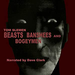 Beasts, Banshees, and Bogeymen Audiobook